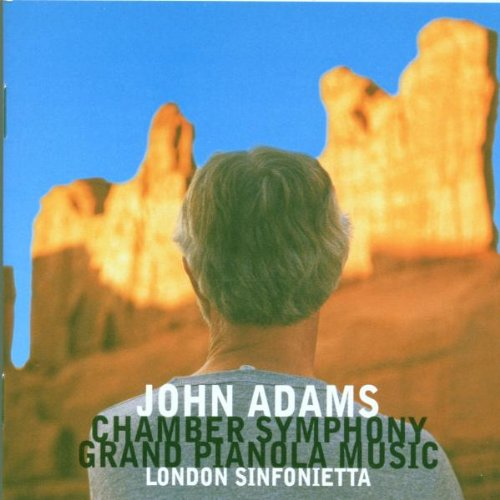 Adams: Chamber Symphony; Grand Pianola Music by Nonesuch
