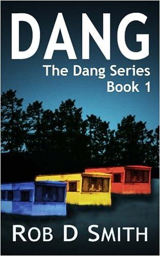 Book Dang: The Dang Series Book 1 (Episodes 1, 2 and 3) (Volume 1)