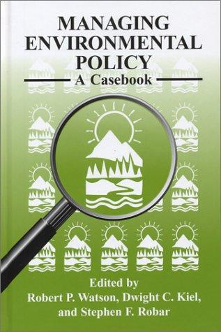 Managing Environmental Policy: A Casebook