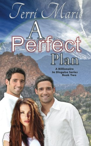 Read Online A Perfect Plan: A Billionaire in Disguise, Book 2 pdf epub