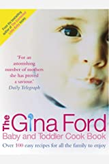 The Gina Ford Baby and Toddler Cook Book: Over 100 Easy Recipes for All the Family to Enjoy Hardcover