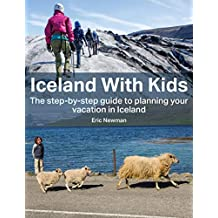 Iceland With Kids: A Step by Step Guide to Planning Your Iceland Vacation