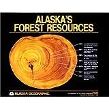 Alaska's Forest Resources (Alaska Geographic Series, Volume 12 Number 2)