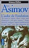 Le Cycle de Fondation, tome 7 : L'aube de Fondation par Asimov