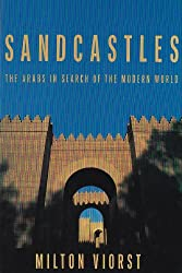 Sandcastles: The Arabs in Search of the Modern World (Contemporary Issues in the Middle East)