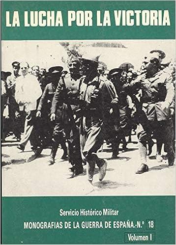 Lucha por la Victoria, la. t.1 Monografías de la Guerra de España: Amazon.es: Martínez Bande, José Manuel: Libros