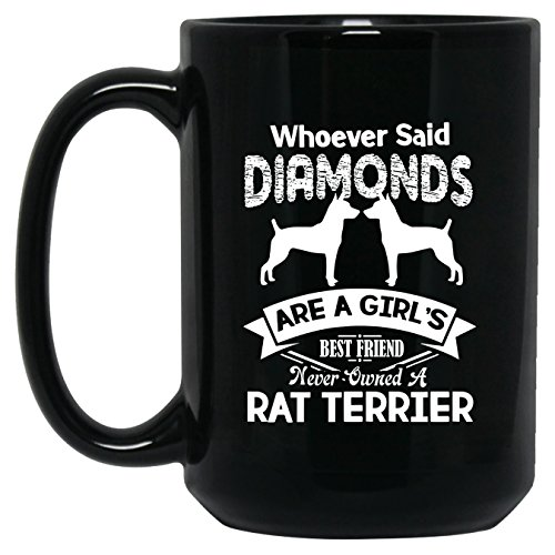 Rat Terrier Coffee Mugs - Best Friend Never Owned A Rat Terrier Teacup, Black 15oz