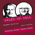 Vertrieb modern organisieren (Sales-up-Call) | Stephan Heinrich,Lars Vollmer