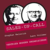 Vertrieb modern organisieren (Sales-up-Call) | Stephan Heinrich, Lars Vollmer