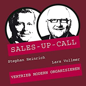 Vertrieb modern organisieren (Sales-up-Call) Hörbuch