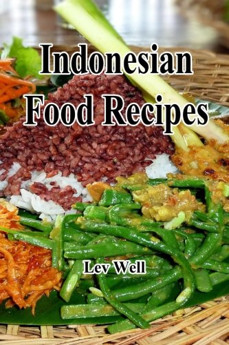Indonesian Food Recipes by Lev Well