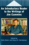 An Introductory Reader to the Writings of Jim Cummins (Bilingual Education & Bilingualism)