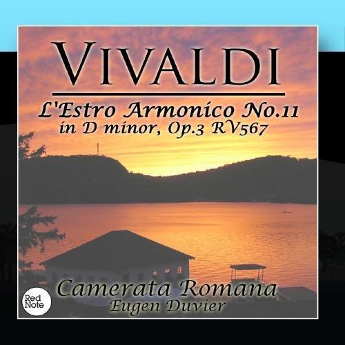 Vivaldi: L'Estro Armonico No.10 in B minor, Op.3 RV580 & No.11 in D minor, Op.3 RV567 by Camerata Romana, Eugen Duvier (2011-02-28)
