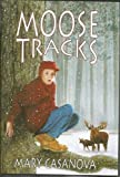 Moose Tracks, Mary Casanova, 0786800429