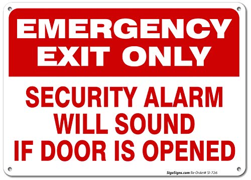Emergency Exit Only Sign, Security Alarm Will Sound If Door Opened Sign, 10x7 Rust Free Aluminum, UV Printed, Easy to Mount Weather Resistant Long Lasting, Made in USA by SIGO SIGNS