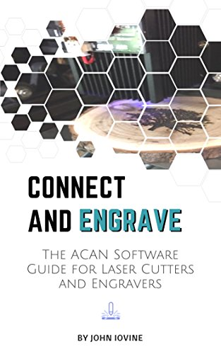 Connect and Engrave: The Acan Software Guide: for Laser