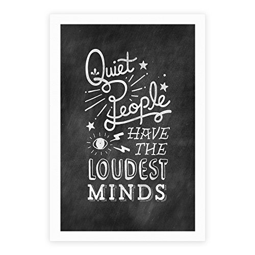 Quiet People Have The Loudest Minds White Giclee Art Print Poster by LookHUMAN