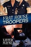 Frat House Troopers, Xavier Mayne, 162380132X