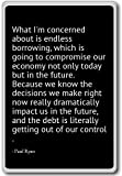 What I'm concerned about is endless borrowing, wh... - Paul Ryan - quotes fridge magnet, Black
