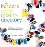 The Beader's Color Mixing Directory: 200 failsafe color schemes for beautiful beadwork