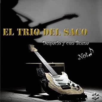 Despacito y con buena nota de El Trio del Saco en Amazon Music ...