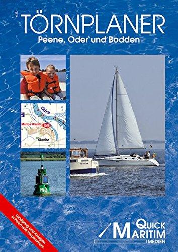 Törnplaner Peene, Oder und Bodden: Der Wasserweg von Berlin zur Ostsee, zur Peene sowie die Bodden mit allen Anlegern und Serviceeinrichtungen für Wassersportler
