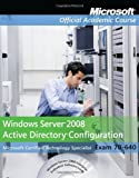 img - for Exam 70-640 Windows Server 2008 Active Directory Configuration (Microsoft Official Academic Course Series) by Microsoft Official Academic Course (6-Feb-2013) Paperback book / textbook / text book