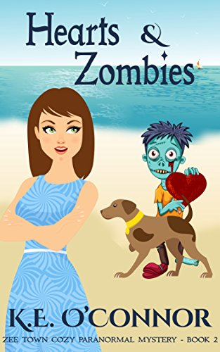 Zombie Heart (Hearts & Zombies ((Zee Town Paranormal Cozy Mystery Series Book 2)))