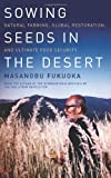 Sowing Seeds in the Desert, Masanobu Fukuoka, 1603584188