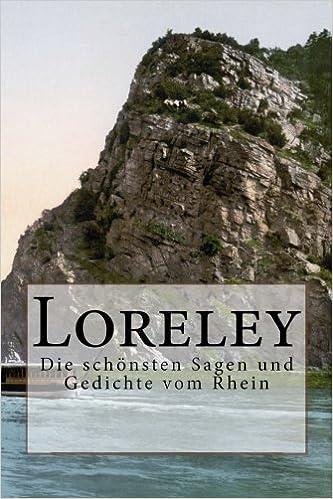 Loreley Die Schönsten Sagen Und Gedichte Vom Rhein German
