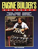 img - for Engine Builder's Handbook HP1245: How to Rebuild Your Engine to Original or Improved Condition by Tom Monroe (Mar 6 2002) book / textbook / text book