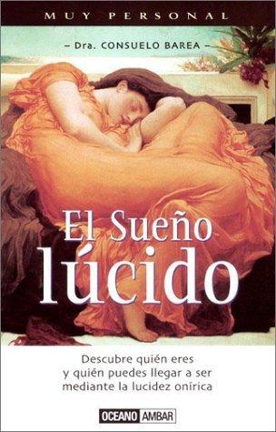 El Sueno Lucido Muy Personal Spanish Edition by Consuelo ...