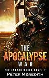 The Apocalypse War: The Undead World Novel 7 (Volume 7)