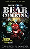 Bear Company (Dark Corps) (Volume 1)