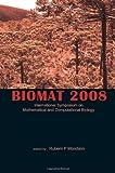 Biomat 2008, Rubem P. Mondaini, 9814271810
