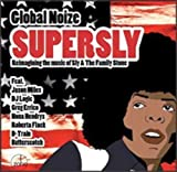 Supersly: Reimagining the Music of Sly & The Family by Global Noize (2013-10-29)