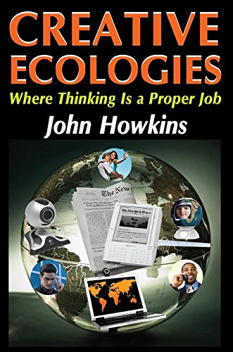 Creative Ecologies: Where Thinking is a Proper Job by Transaction Publishers