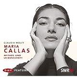 Maria Callas: Mythos und Leidenschaft. Feature (2 CDs)