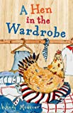 Front cover for the book A Hen in the Wardrobe by Wendy Meddour