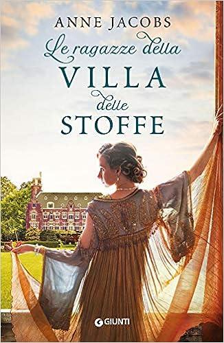 Amazon.it: Le ragazze della villa delle stoffe - Anne Jacobs, L ...