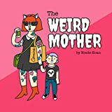 The Weird Mother