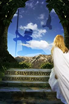 The Silver Hawk (Chronicles of Tyria Book 1) by [Pragg, Beaulah]
