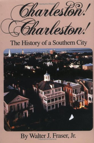 Charleston! Charleston!: The History of a Southern - Charleston Sc Outlets