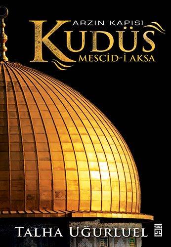 Arzin Kapisi Kudüs: Mescid-i Aksa