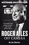 img - for Roger Ailes: Off Camera by Ze'ev Chafets (2013-12-31) book / textbook / text book