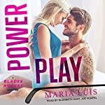 Power Play: Blades Hockey Series, Book 1   Maria Luis
