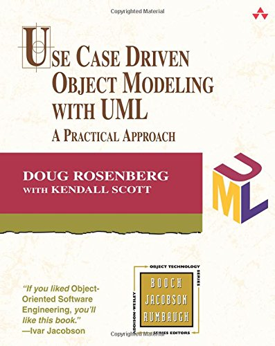 Use Case Driven Object Modeling with UML: A Practical Approach (Use Case Driven Object Modeling With Uml)