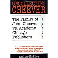 Uncollecting Cheever: The Family of John Cheever vs. Academy Chicago Publishers