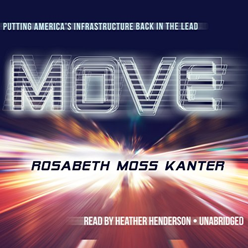 Move: Putting America's Infrastructure Back in the Lead
