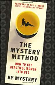The Mystery Method How To Get Beautiful Women Into Bed border=